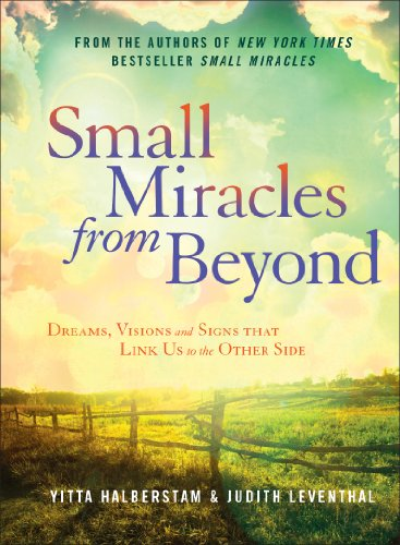 9781454912842: Small Miracles from Beyond: Dreams, Visions and Signs that Link Us to the Other Side