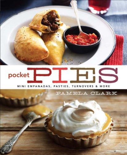 9781454913160: Pocket Pies: Mini Empanadas, Pasties, Turnovers & More