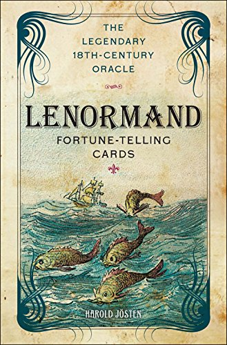 Lenormand Fortune-Telling Cards: The Legendary 18th-Century Oracle: Harold Josten