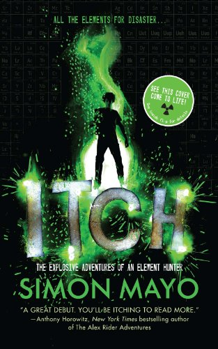 9781454914273: Itch: The Explosive Adventures of an Element Hunter