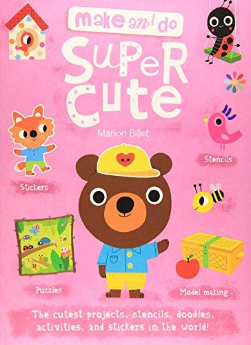 Make and Do: Super Cute