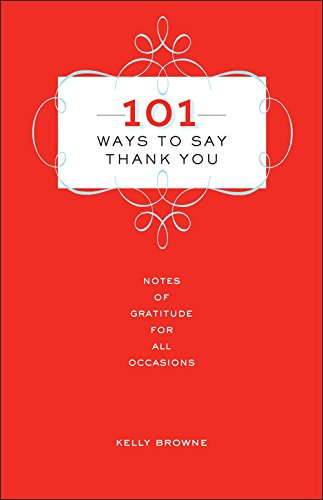 9781454915607: 101 Ways to Say Thank You: Notes of Gratitude for All Occasions