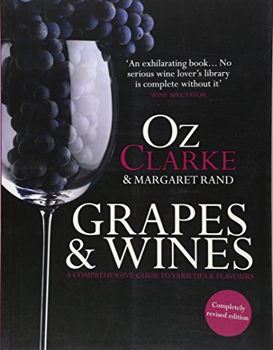 9781454915980: Oz Clarke: Grapes & Wines: A Comprehensive Guide to Varieties and Flavours