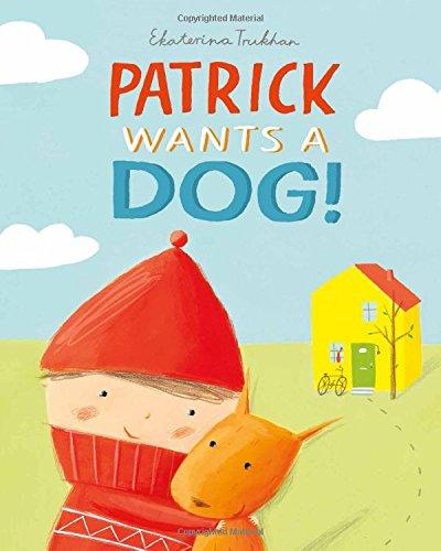 9781454916130: Patrick Wants a Dog!