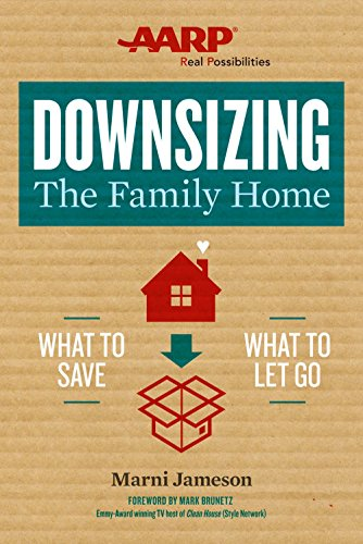 Downsizing The Family Home: What to Save, What to Let Go (Paperback): Marni Jameson