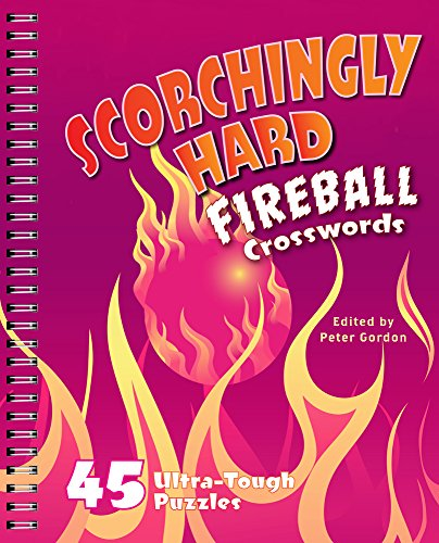 9781454916468: Scorchingly Hard Fireball Crosswords: 45 Ultra-Tough Puzzles