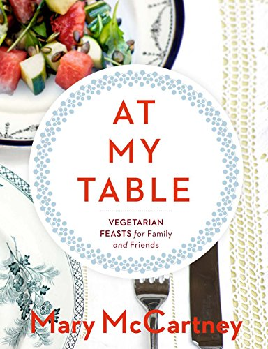 9781454916598: At My Table: Vegetarian Feasts for Family and Friends