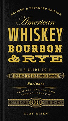 9781454916888: American Whiskey, Bourbon & Rye: A Guide to the Nation's Favorite Spirit