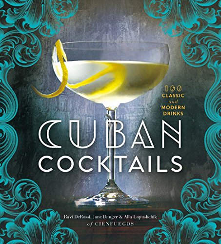 9781454917502: Cuban Cocktails: 100 Classic & Modern Drinks