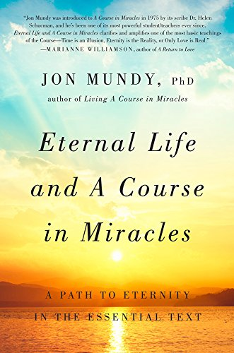 9781454917540: Eternal Life and A Course in Miracles: A Path to Eternity in the Essential Text