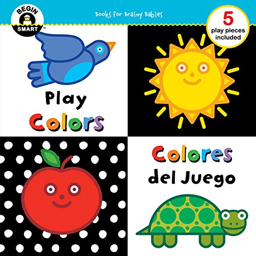 9781454917571: Begin Smart™ Play Colors/Colores del Juego (English and Spanish Edition)