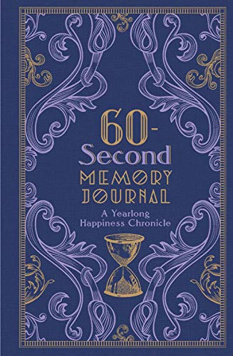 60-Second Memory Journal: A Year-Long Happiness Chronicle: Sterling Publishing Company
