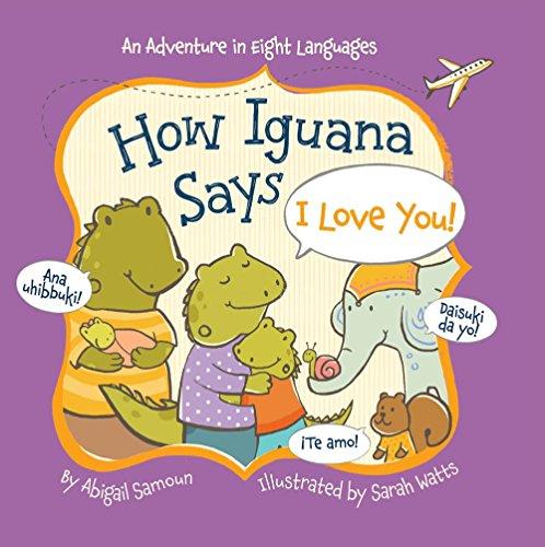 9781454918134: How Iguana Says I Love You! (Little Traveler Series)