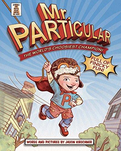 9781454918189: Mr. Particular: The World's Choosiest Champion!