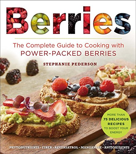 9781454918356: Berries: The Complete Guide to Cooking with Power-Packed Berries (Superfoods for Life)