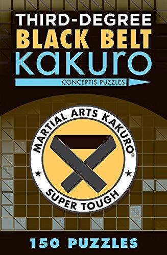 Third-Degree Black Belt Kakuro (Martial Arts Puzzles: Puzzle Wright Press