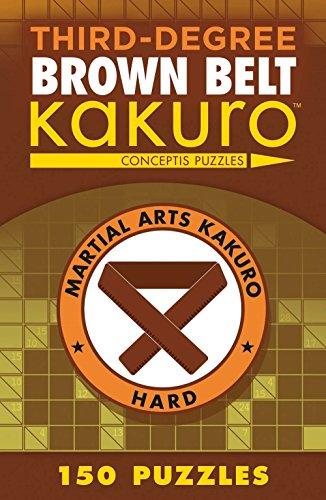 Third-Degree Brown Belt Kakuro (Martial Arts Puzzles: Puzzle Wright Press