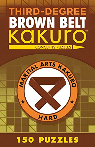 9781454918370: Third-Degree Brown Belt Kakuro (Martial Arts Puzzles Series)