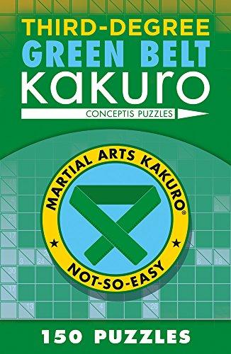Third-Degree Green Belt Kakuro (Martial Arts Puzzles: Puzzle Wright Press