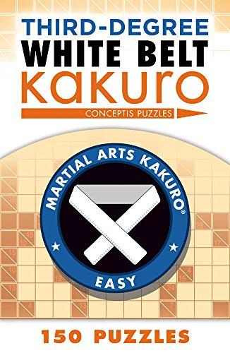 Third-Degree White Belt Kakuro (Martial Arts Puzzles: Puzzle Wright Press