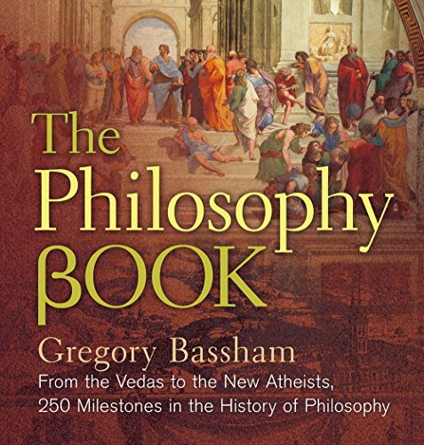 9781454918479: The Philosophy Book: From the Vedas to the New Atheists, 250 Milestones in the History of Philosophy (Sterling Milestones)