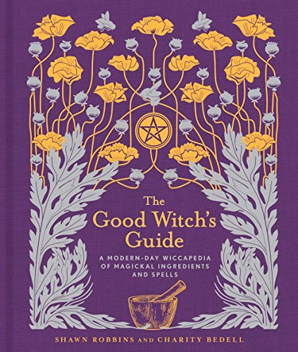 9781454919520: The Good Witch's Guide: A Modern-Day Wiccapedia of Magickal Ingredients and Spells: 2 (Modern-Day Witch)