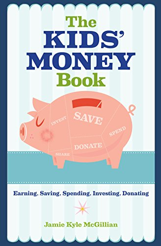 9781454919773: The Kids' Money Book: Earning, Saving, Spending, Investing, Donating