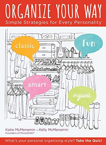 Organize Your Way: Simple Strategies for Every: McMenamin, Katie, McMenamin,