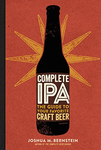 9781454920724: Complete IPA: The Guide to Your Favorite Craft Beer