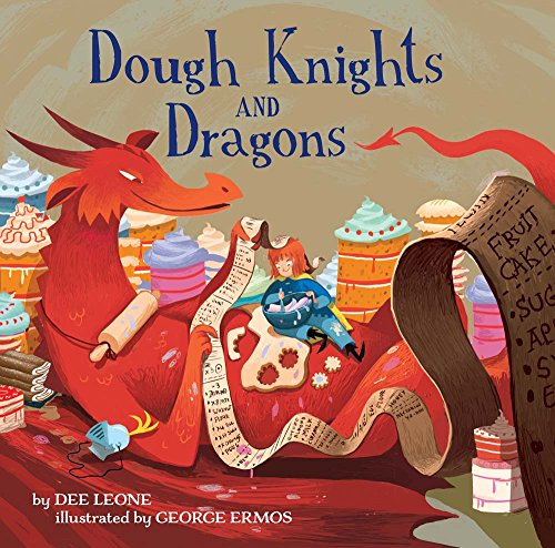Dough Knights and Dragons Format: Hardcover: Dee Leone, illustrated