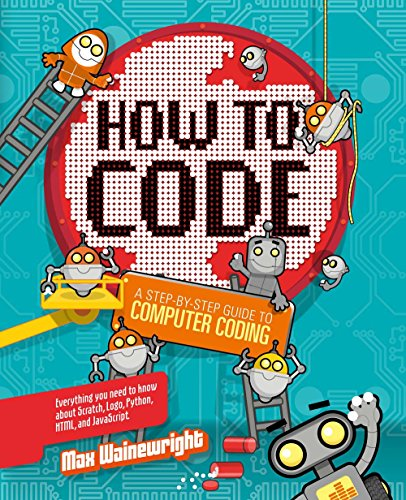 9781454921776: How to Code: A Step-By-Step Guide to Computer Coding