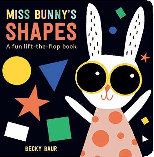 9781454922315: Miss Bunny's Shapes: A Fun Lift-the-Flap Book