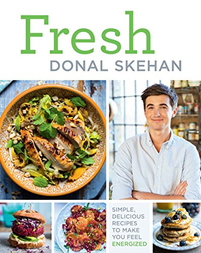 9781454923046: Fresh: Simple, Delicious Recipes to Make You Feel Energized!