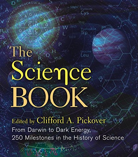 9781454930068: The Science Book: From Darwin to Dark Energy, 250 Milestones in the History of Science (Sterling Milestones)