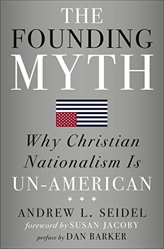 9781454933274: The Founding Myth: Why Christian Nationalism Is Un-American