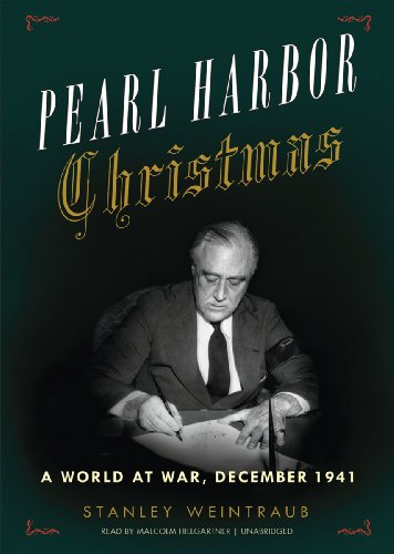 Pearl Harbor Christmas: A World at War, December 1941: Stanley Weintraub