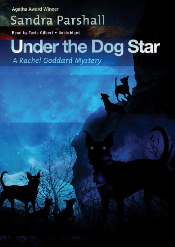 Under the Dog Star (Rachel Goddard Mystery, Book 4): Sandra Parshall