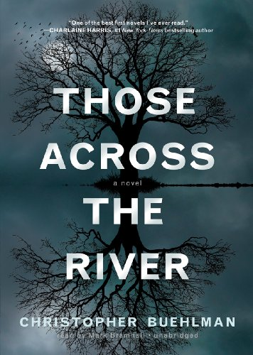 Those across the River -: Christopher Buehlman