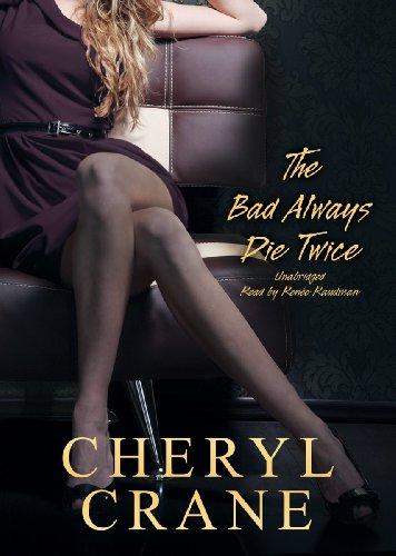 The Bad Always Die Twice -: Cheryl Crane