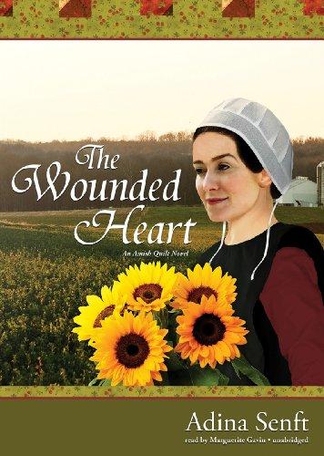 The Wounded Heart - An Amish Quilt Novel: Adina Senft