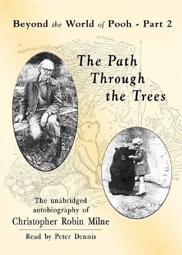 The Path through the Trees: Beyond the World of Pooh, Part 2 (1455112283) by Christopher Milne