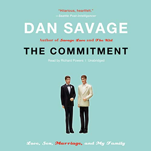 9781455113453: The Commitment: Love, Sex, Marriage, and My Family