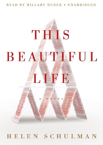 This Beautiful Life: A Novel (Library Edition): Helen Schulman