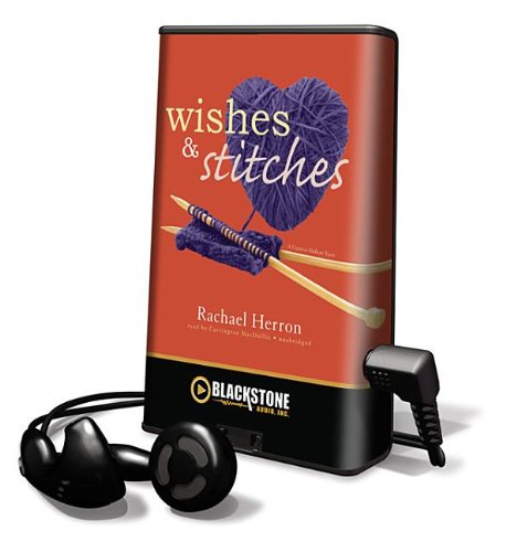 9781455116720: Wishes & Stitches [With Earbuds] (Playaway Adult Fiction)