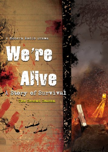 We're Alive: A Story of Survival - Season Two (A Full Cast Audio Drama)(LIBRARY EDITION): Kc ...