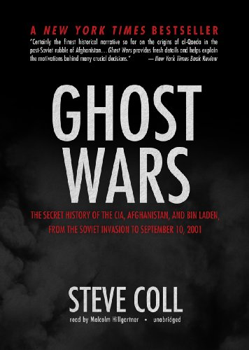 Ghost Wars, Part 2: The Secret History of the CIA, Afghanistan, and Bin Laden, from the Soviet Invasion to September 10, 2001 (1455117226) by Steve Coll