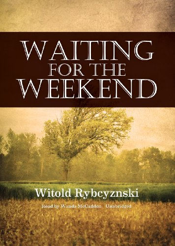 Waiting for the Weekend (Library Edition): Witold Rybczynski