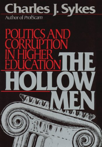 The Hollow Men - Politics and Corruption in Higher Education: Charles J. Sykes