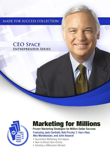 Marketing for Millions: Proven Marketing Strategies for Million Dollar Success (CEO Space ...