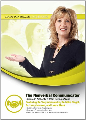The Nonverbal Communicator - Command Authority without Saying a Word: Made for Success